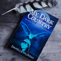 My Dark Country by Danelle Murray